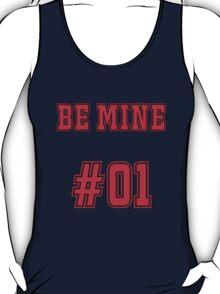 Be mine #1 T-Shirt