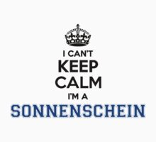 I cant keep calm Im a SONNENSCHEIN by icant
