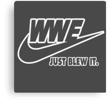 WWE Just Blew It. (White Outline) Canvas Print