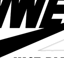 WWE Just Blew It. (White Outline, Black Inside) Sticker