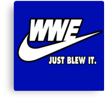 WWE Just Blew It. (Black Outline, White Inside) Canvas Print