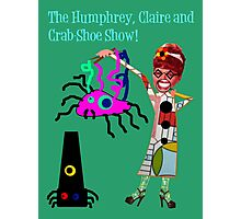 The Humphrey, Claire and Crab-Shoe Show! Photographic Print