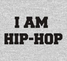 I am HIP HOP - And you? by 2monthsoff