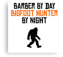Biologist By Day Bigfoot Hunter By Night Canvas Print
