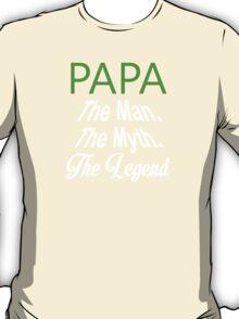 Papa The Man The Myth The Legend - Tshirt & Hoodies? T-Shirt