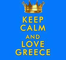 Keep Calm and Love Greece by 3dgartstudio