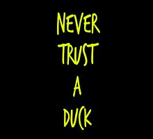 Never Trust a Duck by itsleightaylor