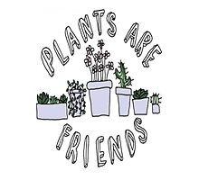 Plants are friends by Niashopsonline