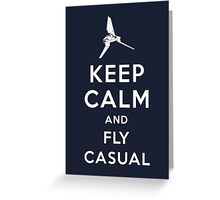 Keep Calm and Fly Casual Greeting Card