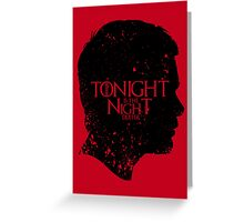 Tonight is the Night Greeting Card