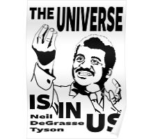 The Universe Is In Us - Neil DeGrasse Tyson T Shirt Poster