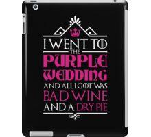 I Went to the Purple Wedding iPad Case/Skin