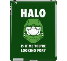 Halo is it me you're looking for? iPad Case/Skin