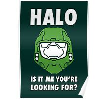 Halo is it me you're looking for? Poster