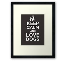 Keep Calm and Love Dogs Framed Print