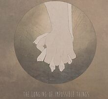 The Longing of Impossible Things. by Hallowette