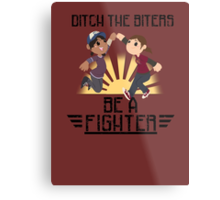 Ditch The Biters, Be A Fighter Metal Print