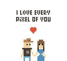 I Love every pixel of you! by motuwe