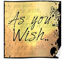 As you wish-yellow Poster