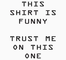Funny Shirt by Marc Payne Photography
