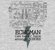 Echoman can never have enough echoes by ungrammatik