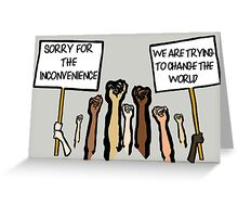Sorry for the Inconvenience...  (I Can't Breathe) Greeting Card