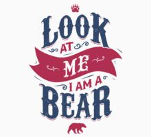 LOOK AT ME I AM A BEAR Kids Clothes
