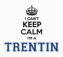 I cant keep calm Im a TRENTIN by icant