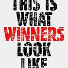 THIS IS WHAT WINNERS LOOK LIKE (Vintage Black/Red) by theshirtshops