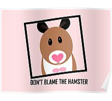 DON'T BLAME THE HAMSTER Poster