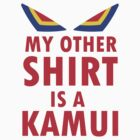 My Other Shirt is a Kamui - Kill la Kill (JUNKETSU VERSION) by indydegrees1
