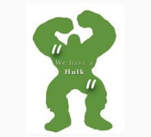 """We have a hulk""  by Troxbled"