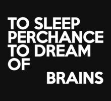 To sleep Perchance to dream of brains Kids Clothes