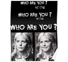 Buffy - Who are you - B&W White Poster