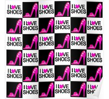CHIC AND TRENDY I LOVE SHOES DESIGN Poster