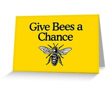 Give Bees A Chance Beekeeper Quote Design Greeting Card