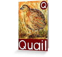 Q is for Quail Greeting Card