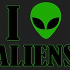 I Love Aliens by tinaodarby