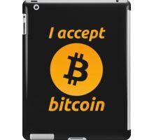 I Accept Bitcoin's! iPad Case/Skin