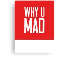 Why U Mad | Lust Brick Canvas Print
