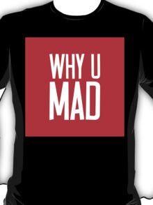 Why U Mad | Lust Brick T-Shirt