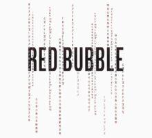 Red Bubble Matrix by RockHouseCo