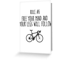 Rule #6 Free your mind and your legs will follow Greeting Card