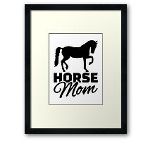 Horse mom Framed Print