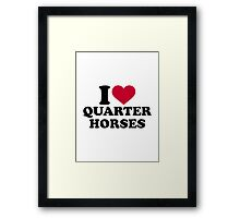 I love Quarter horses Framed Print