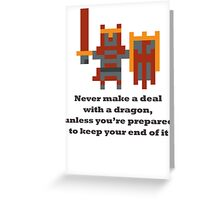 Dragon Knight - Never make a deal with a dragon Greeting Card