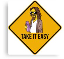 Take it easy Dude! Canvas Print