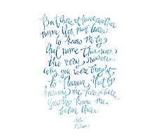 "Hand Lettered Watercolor Print - Aslan quote from Narnia movie, CS Lewis ""There I have a different name"" Photographic Print"