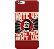Hate us! iPhone Case/Skin