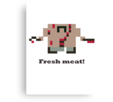 Pudge - Freash Meat! Canvas Print